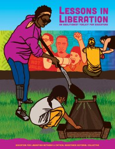 """The cover of """"Lessons in Liberation"""" depicts a person with dark brown skin, a short brown afro hairstyle, yellow headband, black sunglasses, a magenta sweater, blue pants, and a prosthetic limb gardening. They are holding a garden shovel and seeds are sprouting in the garden bed. A young person with black braided shoulder-length hair is kneeling at the foot of the garden bed and is tending the soil. The young person has brown skin, is wearing an off-white color t-shirt, and yellow pants. Behind them, towards the horizon, people are working on a mural depicting activists with megaphones and fists raised. The mural colors are bright, including oranges and yellows. The top of the cover is light blue with magenta text that reads: """"Lessons in Liberation: An Abolitionist Toolkit for Educators"""""""